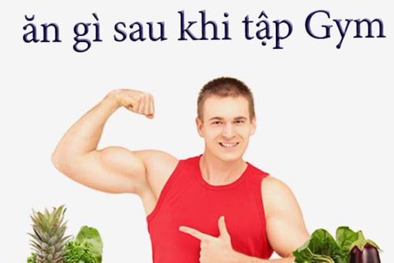 Sau khi tập gym nên ăn gì