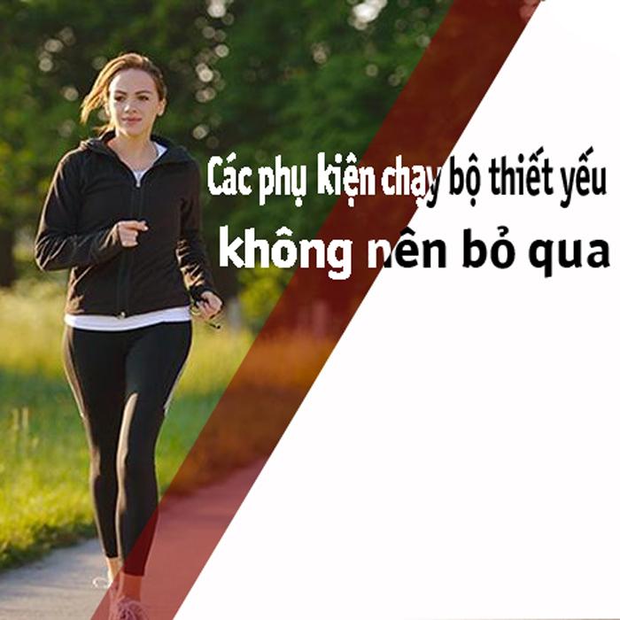 phụ kiện chạy bộ không nên bỏ qua