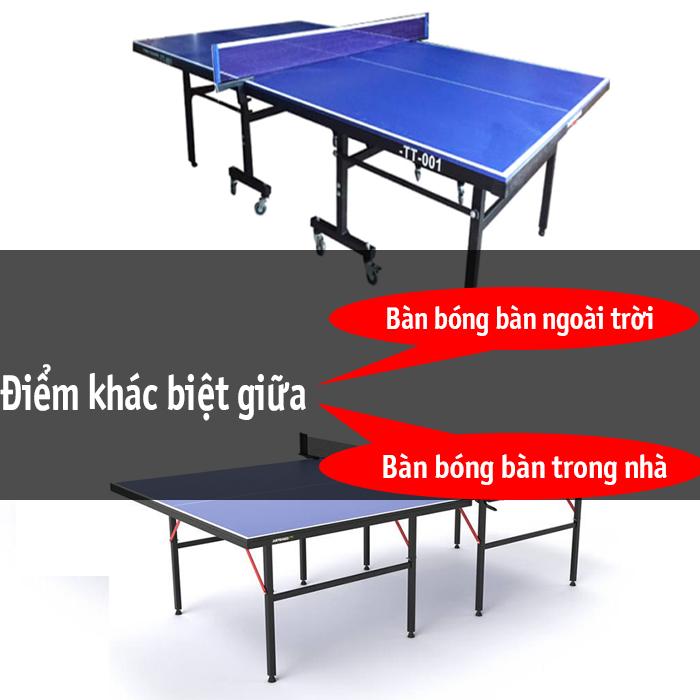 Điểm khác biệt giữa bàn bóng bàn trong nhà và ngoài trời