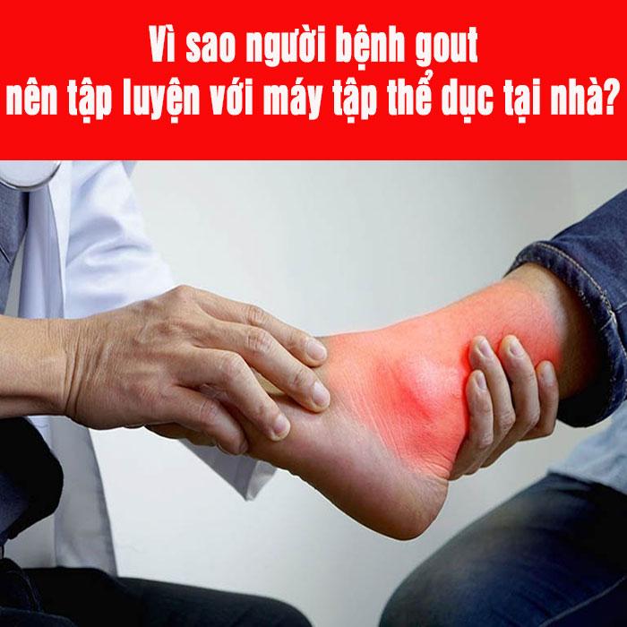 Vì sao người bệnh gout nên tập luyện với máy tập thể dục tại nhà