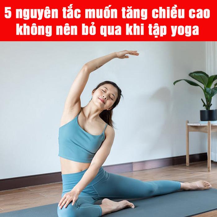5 nguyên tắc muốn tăng chiều cao không nên bỏ qua khi tập yoga